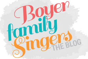 Boyer Family Singers Blog // Fashion, Creativity, Life