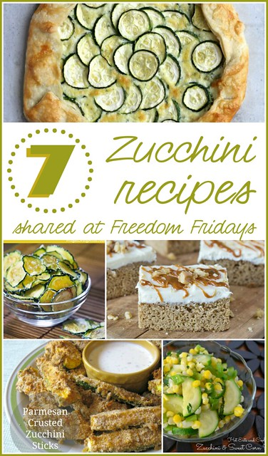 7 Zucchini Recipes shared at Freedom Fridays #FreedomFridays #linkypartyfeatures #zucchini #roundup