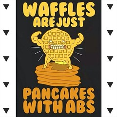 #waffles are just #pancakes with abs! #foodart
