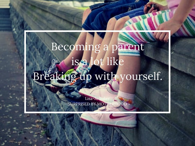 Becoming a parentis a lot likeBreaking