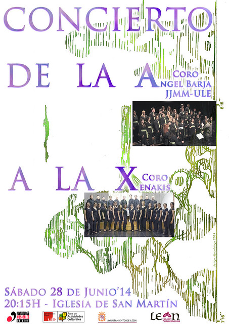 """CONCIERTO DE LA A, A LA X - CORO """"ÁNGEL BARJA"""" JJMM-ULE Y CORO XENAKIS - SÁBADO 28 JUNIO´14"""
