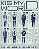 Kis-My-Ft2 / KIS-MY-WORLD