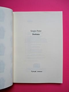 Romanzi, collana di Tunué edizioni. Progetto grafico di Tomomot; impaginazione di TunuéLab. Frontespizio / recto del colophon: a pag. 3 [Peter (part.), 1