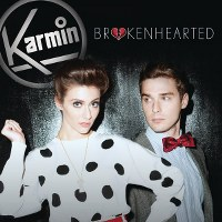 Karmin – Brokenhearted