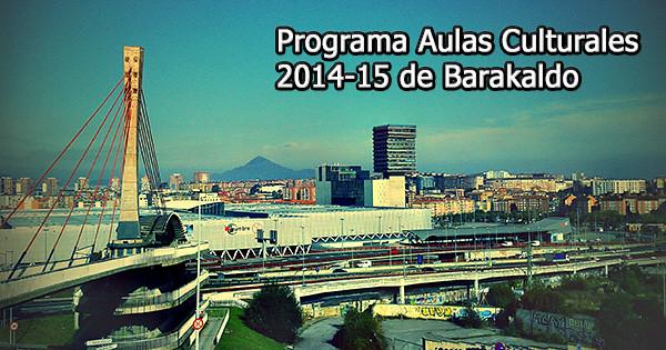 Programa Aulas Culturales 2014-15 de Barakaldo