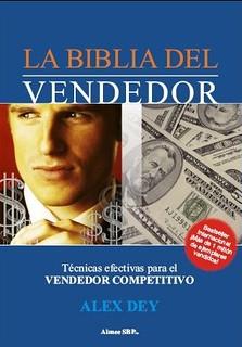 La Biblia del vendedor - Alex Dey