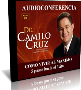 Cómo vivir al máximo - Camilo Cruz
