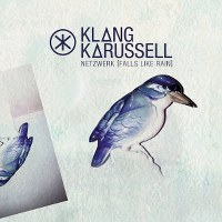 Klangkarussell – Netzwerk (Falls Like Rain)