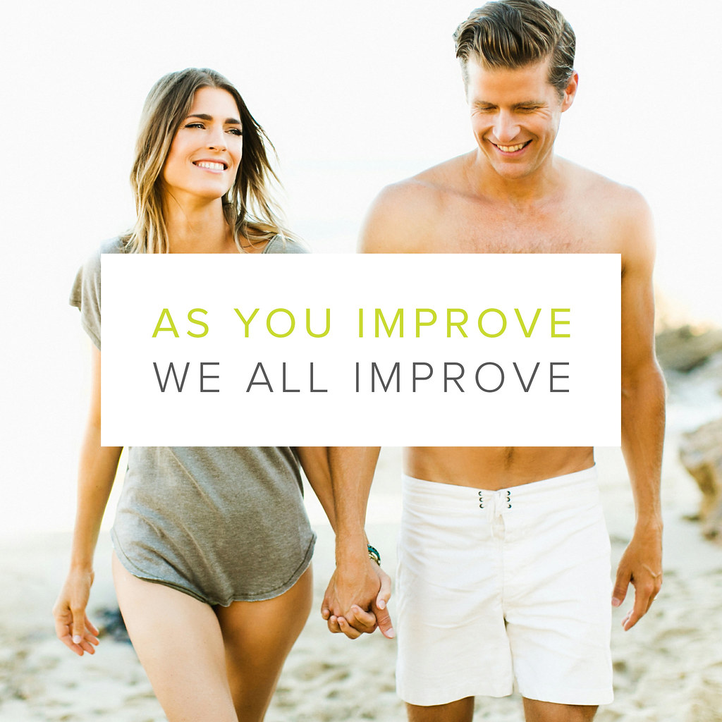 AS YOU IMPROVE, WE ALL IMPROVE