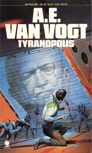 Tyranopolis by A.E. Van Vogt. Sphere 1977. Cover artist Peter Andrew Jones