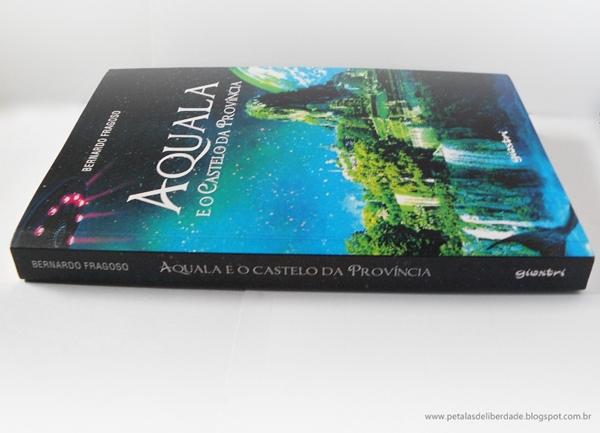 Livro, Aquala e o Castelo da Província, autor, Bernardo Fragoso, Editora, Giostri, resenha, et, alienígena, trechos, comprar