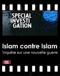 Spécial investigation  Islam contre Islam, enqête sur une nouvelle guerre