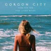 Gorgon City – Here For You (feat. Laura Welsh)