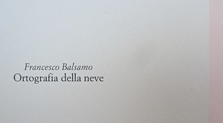 Ortografia della neve, di Francesco Balsamo. incertieditori 2010. Progetto grafico di officina delle immagini. Frontespizio (part.), 2