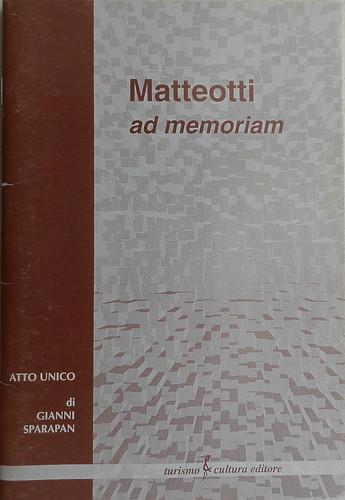 Matteotti ad memoria, Gianni Sparapan, atto unico, 1998