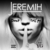 Jeremih – Don't Tell 'Em (feat. YG)