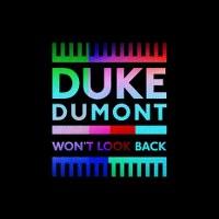 Duke Dumont – Won't Look Back
