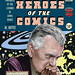 Heroes of the Comics: Portraits of the Legends of Comic Books by Drew Friedman