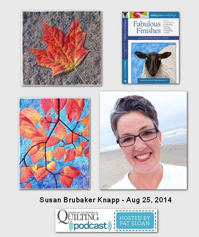 Pat Sloan American Patchwork and Quilting radio Susan Brubaker Knapp Aug 2014 guest
