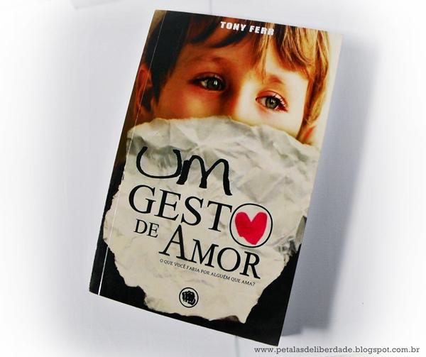 Um gesto de amor - Tony Ferr, livro, romance, nacional
