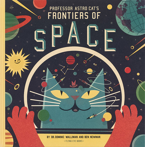 Professor Astro Cat's Frontiers of Space by Dr Dominic Walliman