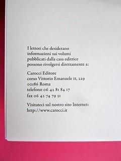 Città della scienza; vol. 1, 2, 3, 4. Carocci editore 2014. Progetto Grafico di Falcinelli & Co. Pagina dei contatti / verso della pagina dell'occhiello: a pag. 2, vol. 2 (part.) 1