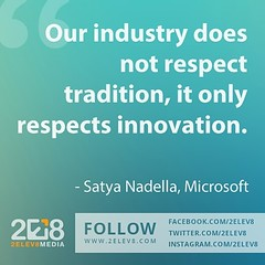 'Our industry does not respect tradition, it only respects innovation' - Satya Nadella, Microsoft #inspiration #inspirationalquotes #2elev8