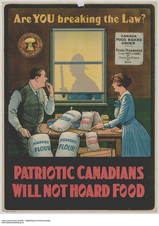 Canada Food Board sensitive campaign: Are You breaking the Law? Patriotic Canadians Will Not Hoard Food / Campagne de sensibilisation de la Commission canadienne du Ravitaillement – Vous enfreignez la loi? Les patriotes canadiens ne se feront pas de