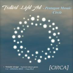 "@ SaNaRae ~ [CIRCA] - ""Festival Light Art"" - Pentagon Mosaic Circle"