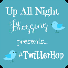 Up All Night Blogging Twitter Blog Hop
