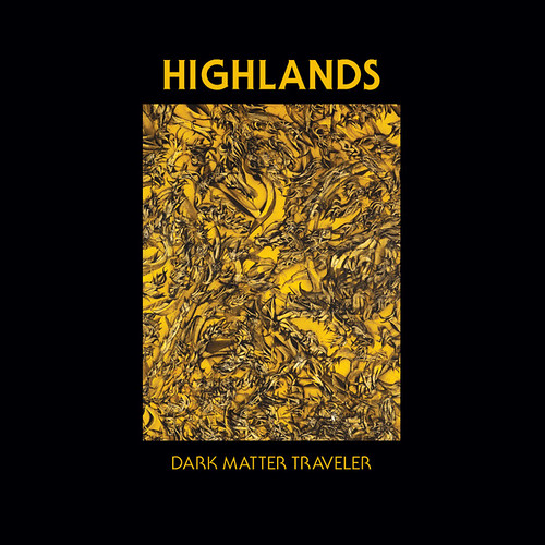 Highlands - Dark Matter Traveler