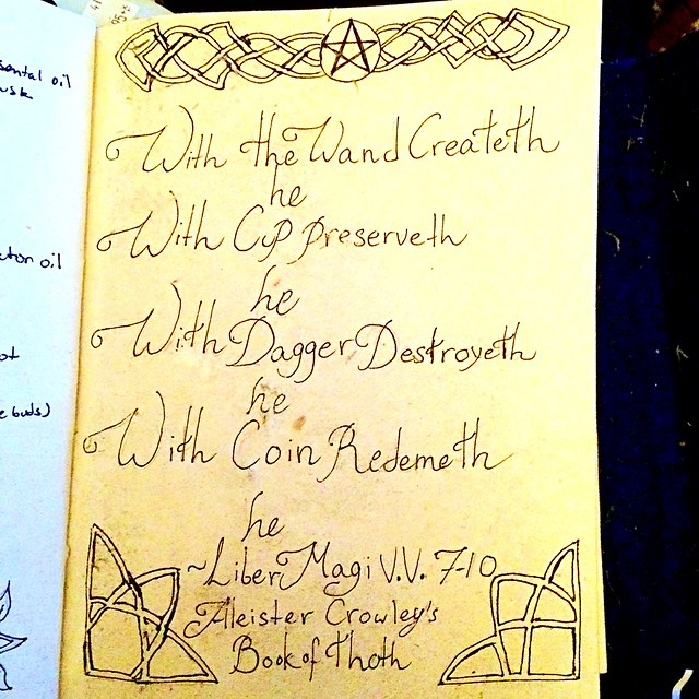 A page in my book of shadows With the Wand createth He. With the Cup preserveth He. With the Dagger destroyeth He. With the Coin redeemeth He. - Liber Magi vv. 7-10 Aleister Crowley's, The Book Of Thoth #bookofshadows #pagan #occult #witchcraft