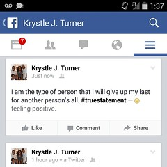 I am the type of person that I will give up my last for another person's all. #truestatement
