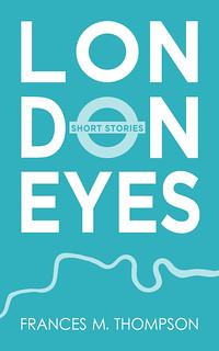 London Eyes: Short Stories
