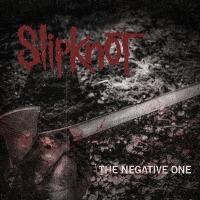 Slipknot – The Negative One