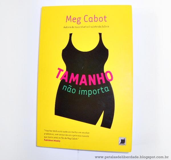 Resenha, livro, Tamanho Não Importa, Meg Cabot, chick lit, trechos, quotes, editora, Galera Record, capa