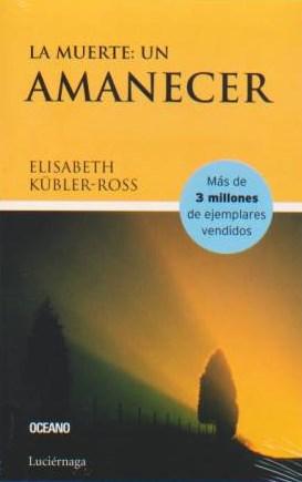 La Muerte un Amanecer - Elisabeth Kübler-Ross