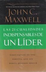 Las 21 cualidades indispensables de un líder - John Maxwell