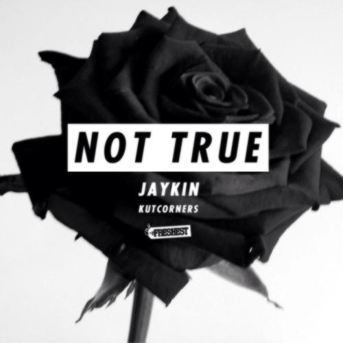 jaykin not true