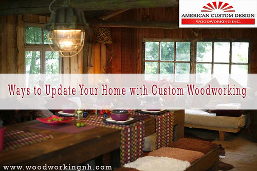 Ways to Update Your Home with Custom Woodworking