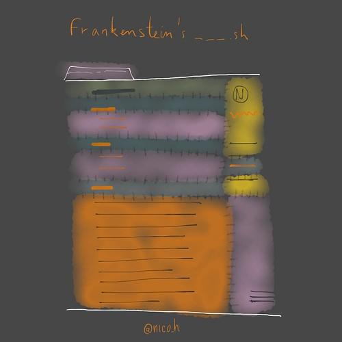 Frankenstein's ___.sh