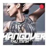 Thu Minh – Hangover (feat. DJ Wang) (2014) (MP3 + FLAC) [Single]