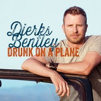 Dierks Bentley – Drunk On a Plane
