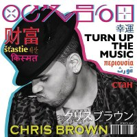 Chris Brown – Turn Up The Music