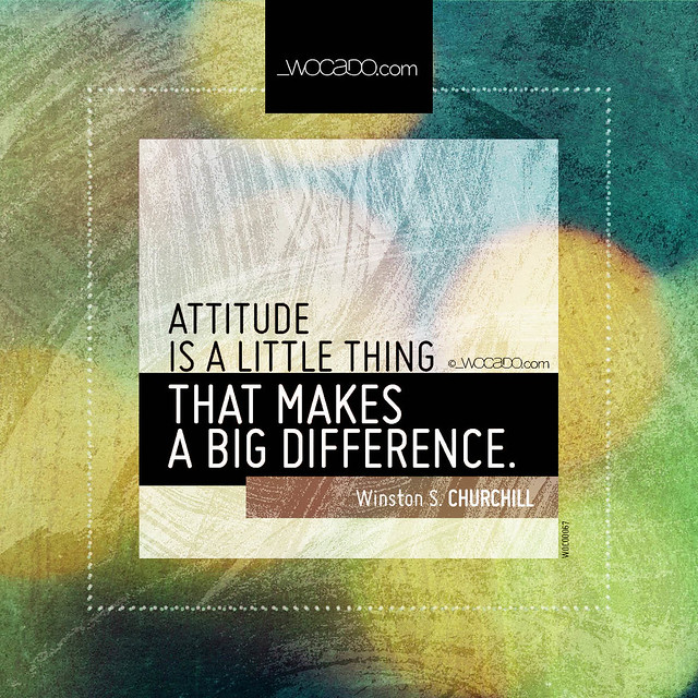 Attitude is a little thing by WOCADO.com