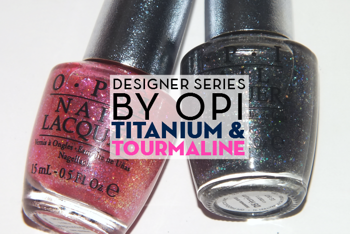 designer series by OPI Tourmaline and Titanium (1)