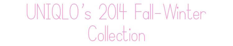 Uniqlo 2014 Fall-Winter collection