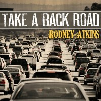 Rodney Atkins – Take a Back Road