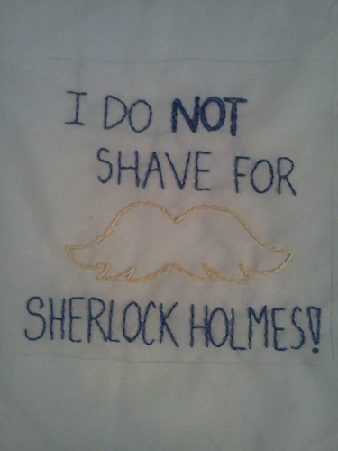 """I do NOT shave for Sherlock Holmes!"""