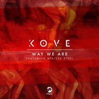Kove – Way We Are (feat. Melissa Steel)